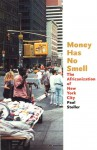 Money Has No Smell: The Africanization of New York City - Paul Stoller