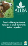 Tools for Managing Internal Parasites in Small Ruminants: Sericea Lespedeza - Linda Coffey, Margo Hale, Tom Terrill, Jorge Mosjidis, Jim Miller, Joan Burke