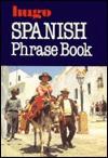 Hugo's Spanish Phrase Book - Hugo's Language Books