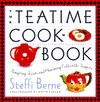 Teatime Cookbook:, The: Tempting Treats and Charming Collectible Teapots - Steffi Berne