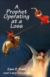 A Prophet Operating at a Loss - Zane Bond, Lucy Freeman