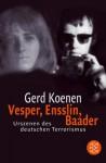Vesper, Ensslins, Baader. Urszenen des deutschen Terrorismus (Gebundene Ausgabe) - Gerd Koenen
