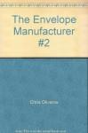 The Envelope Manufacturer #2 - Chris Oliveros
