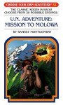 U.N. Adventure: Mission To Molowa (Choose Your Own Adventure #32) - R.A. Montgomery