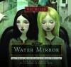 Dark Reflections: The Water Mirror: Book One (Audio) - Kai Meyer, Toby Longworth