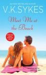 Meet Me at the Beach - V.K. Sykes