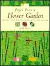 Paper Piece a Flower Garden: Blocks and Projects to Mix and Match - Jodie Davis