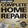 Black & Decker Complete Home Repair: With 350 Projects and 2300 Photos - Editors of CPi, Creative Publishing International