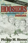 Hoosiers: The Fabulous Basketball Life of Indiana - Phillip M. Hoose