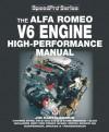 The Alfa Romeo V6 Engine High-Performance Manual - Jim Kartalamakis