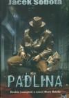 Padlina - Jacek Sobota