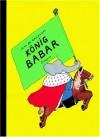König Babar. - Jean de Brunhoff