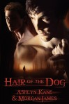 Hair of the Dog - Ashlyn Kane, Morgan James