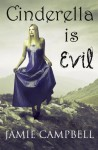 Cinderella is Evil - Jamie Campbell