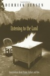 Listening to the Land: Conversations about Nature, Culture and Eros - Derrick Jensen