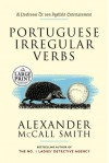 Portuguese Irregular Verbs: A Professor Dr von Igelfeld Entertainment Novel (1) - Alexander McCall Smith, Iain Mcintosh