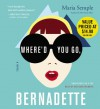 Where'd You Go, Bernadette - Maria Semple, Kathleen Wilhoite
