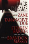 Dark Dreams: A Collection of Horror and Suspense by Black Writers - Brandon Massey, Tananarive Due, Zane, L.R. Giles, Ahmad Wright, Christopher Chambers, D.S. Foxx, Terence Taylor, Linda Addison, Rickey Windell Goerge, Francine Lewis, Patricia E. Canterbury, Anthony Beal, Gordon Doyle, Chesya Burke, L.A. Banks, Steven Barnes, Joy M. Copel