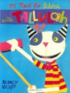 It's Time for School with Tallulah - Nancy Wolff
