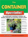 The Container Specialist: The Essential Guide to Planting in Containers and Designing, Improving, and Maintaining Container Gardens - David Squire