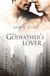 The Godfather's Lover - Ann T. Ryan