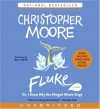 Fluke: Or, I Know Why the Winged Whale Sings - Christopher Moore, Bill Irwin