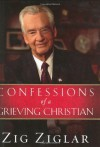 Confessions of a Grieving Christian - Zig Ziglar