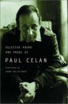 Selected Poems and Prose of Paul Celan - Paul Celan, John Felstiner