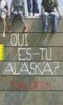 Qui es-tu Alaska? (Poche) - John Green