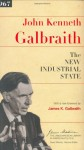 The New Industrial State (James Madison Library in American Politics) - John Kenneth Galbraith, James K. Galbraith, Sean Wilentz