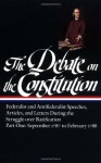 The Debate on the Constitution : Federalist and Antifederalist Speeches, Articles, and Letters During the Struggle over Ratification : Part One, September 1787-February 1788 (Library of America #62) - Bernard Bailyn, James Madison, Thomas Jefferson