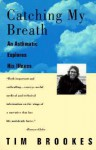 Catching My Breath: An Asthmatic Explores His Illness - Tim Brookes
