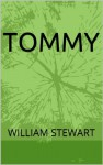 Tommy - William Stewart