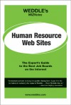 WEDDLE's WIZNotes: Human Resource Web Sites: The Expert's Guide to the Best Job Boards on the Internet - Peter Weddle