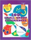100 Small Group Experiences: Teachers Idea Book 3 (High/Scope Teacher's Idea Books) - Michelle Graves