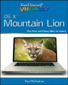 Teach Yourself VISUALLY OS X Mountain Lion (Teach Yourself VISUALLY (Tech)) - Paul McFedries