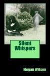 Silent Whispers - Megan Wilson