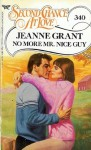 No More Mr. Nice Guy (Second Chance at Love, No 340) - Jeanne Grant
