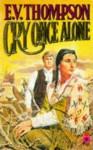 Cry once alone - E.V. Thompson