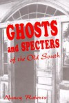 Ghosts and Spectors of the Old South - Nancy Roberts