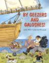 By Geezers and Galoshes! - Leno Arro, Catarina Kruusval, Kjersti Board