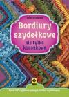 Bordiury szydełkowe nie tylko koronkowe - Edie Eckman, Agnieszka Chodkowska- Gyurics