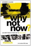 Why Not Now? Leader's Guide: You Don't Have to 'Grow Up' to Follow Jesus - Zondervan Publishing