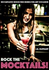 ROCK THE MOCKTAILS: Fantastic Booze-Free Drinks For Any Occasion - J.R. Oliphant