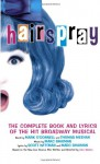 Hairspray: The Complete Book and Lyrics of the Hit Broadway Musical - Mark O'Donnell, Thomas Meehan, Marc Shaiman, Scott Whittman