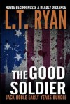 [ The Good Soldier: Jack Noble Early Years Bundle (Noble Beginnings & a Deadly Distance) BY Ryan, L. T. ( Author ) ] { Paperback } 2014 - L.T. Ryan