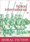 Fiction International 12: Moral Fiction: An Anthology - Joe David Bellamy