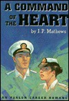 A Command of the Heart - Jennifer P. Mathews