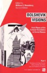 Bolshevik Visions: First Phase of the Cultural Revolution in Soviet Russia, Part 1 - William G. Rosenberg