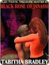 Black Rose of Janassi [The Misadventures of Alex T'kayn, Treasure Hunter #3] - Tabitha Bradley